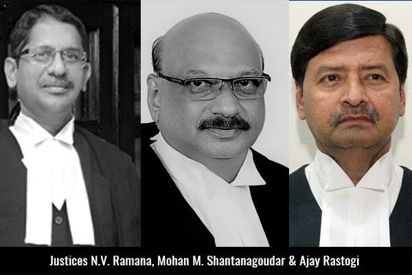 Justices-N-V-Ramana-Mohan-M-Shantanagoudar-&-Ajay-Rastogi