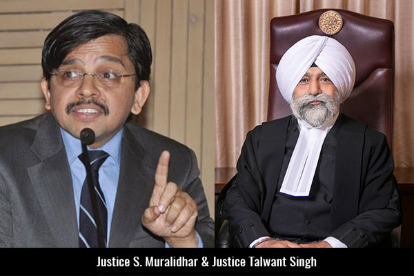 Justice-S-Muralidhar-&-Justice-Talwant-Singh